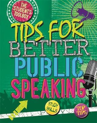 The Student's Toolbox: Tips for Better Public Speaking - The Student's Toolbox (Hardback)