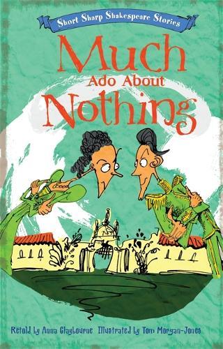 Short, Sharp Shakespeare Stories: Much Ado About Nothing - Short, Sharp Shakespeare Stories (Hardback)