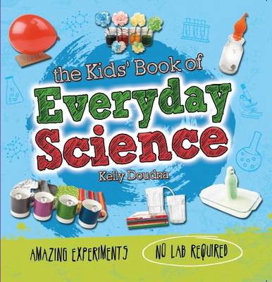 The Kids' Book of Everyday Science (Hardback)