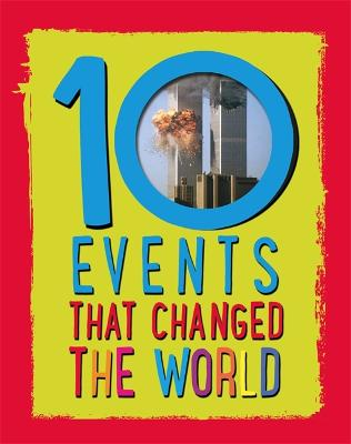 10: Events That Changed the World - 10 (Hardback)