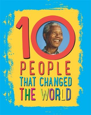 10: People That Changed The World - 10 (Hardback)