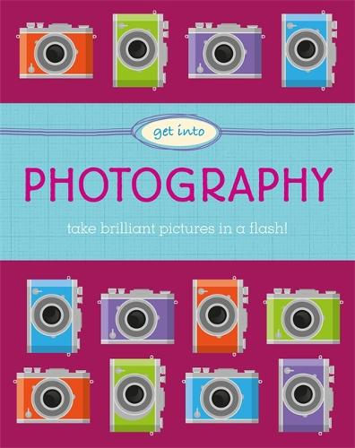 Get Into: Photography - Get Into (Paperback)