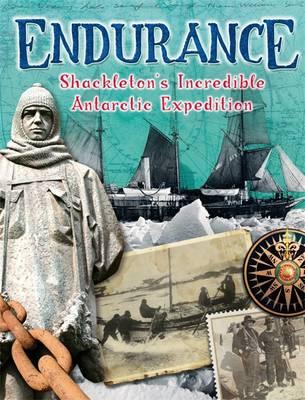 Shackleton's Incredible Antarctic Expedition - Endurance (Hardback)