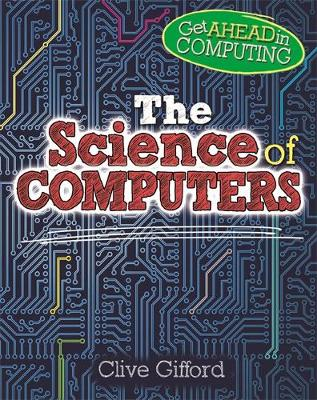 The Science of Computers - Get Ahead in Computing (Hardback)