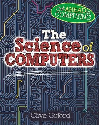 Get Ahead in Computing: The Science of Computers - Get Ahead in Computing (Paperback)