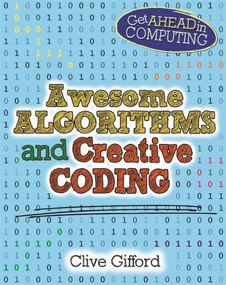 Awesome Algorithms & Creative Coding - Get Ahead in Computing (Hardback)