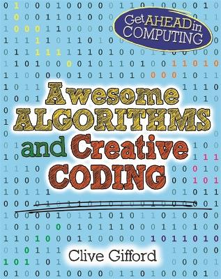 Get Ahead in Computing: Awesome Algorithms & Creative Coding - Get Ahead in Computing (Paperback)
