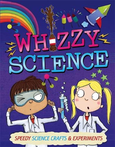 Whizzy Science: Things to Make and Do (Hardback)