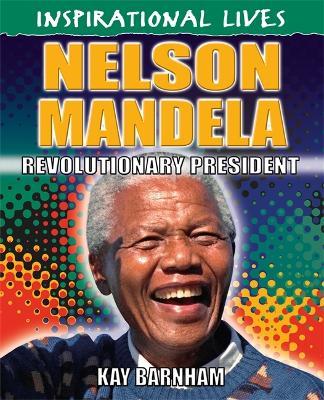 Inspirational Lives: Nelson Mandela - Inspirational Lives (Paperback)