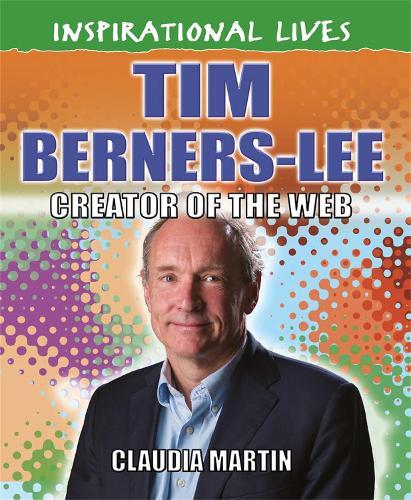 Inspirational Lives: Tim Berners-Lee - Inspirational Lives (Paperback)