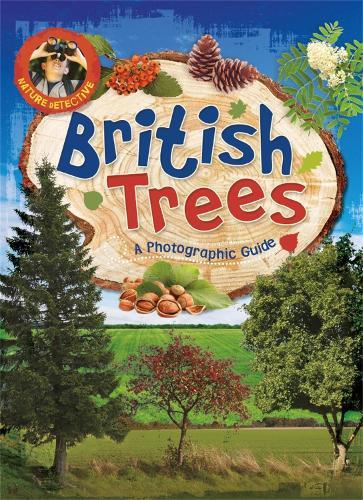 Nature Detective: British Trees - Nature Detective (Paperback)
