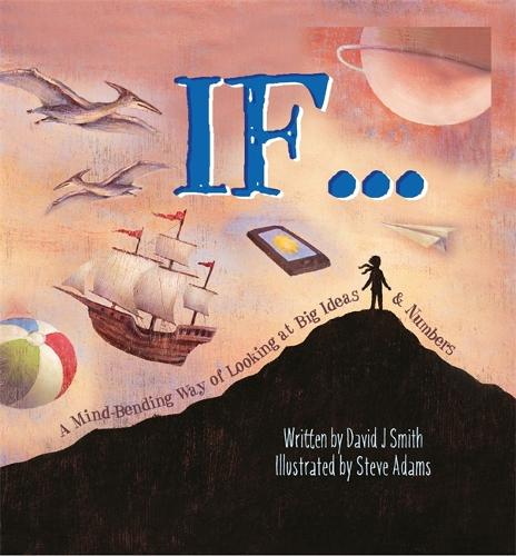 If: A Mind-Bending Way of Looking at Big Ideas and Numbers (Paperback)