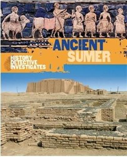 The History Detective Investigates: Ancient Sumer (Paperback)