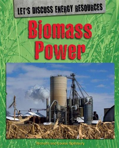 Let's Discuss Energy Resources: Biomass Power - Let's Discuss Energy Resources (Paperback)