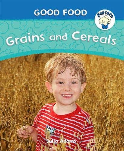 Popcorn: Good Food: Grains and Cereals - Popcorn: Good Food (Paperback)