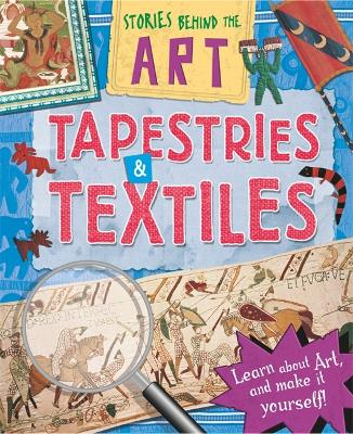 Stories In Art: Tapestries and Textiles - Stories Behind the Art (Paperback)