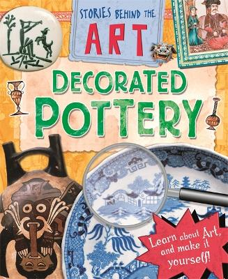 Stories In Art: Decorated Pottery - Stories Behind the Art (Paperback)
