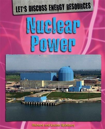 Let's Discuss Energy Resources: Nuclear Power - Let's Discuss Energy Resources (Paperback)