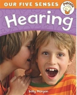 Popcorn: Our Five Senses: Hearing - Popcorn: Our Five Senses (Paperback)