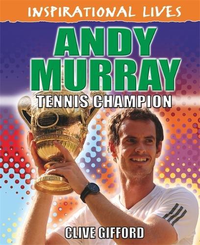 Inspirational Lives: Andy Murray - Inspirational Lives (Paperback)
