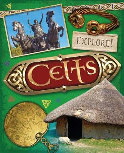 Explore!: Celts - Explore! (Hardback)