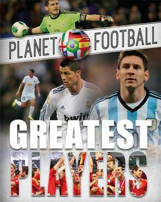 Planet Football: Greatest Players - Planet Football (Hardback)