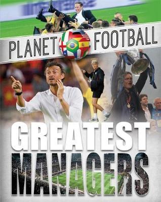 Planet Football: Greatest Managers - Planet Football (Hardback)