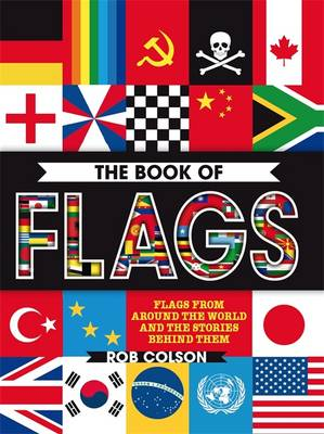 The Book of Flags: Includes over 250 Stickers and a Map Poster! (Hardback)