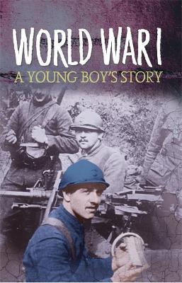 Survivors: WWI: A Young Boy's Story - Survivors (Paperback)
