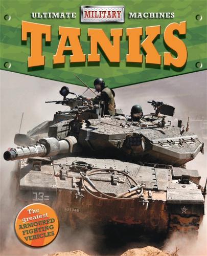 Ultimate Military Machines: Tanks - Ultimate Military Machines (Hardback)