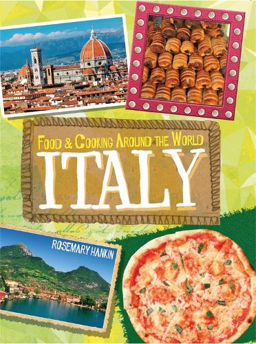 Food & Cooking Around the World: Italy - Food & Cooking Around the World (Paperback)