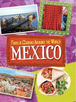 Food & Cooking Around the World: Mexico - Food & Cooking Around the World (Paperback)