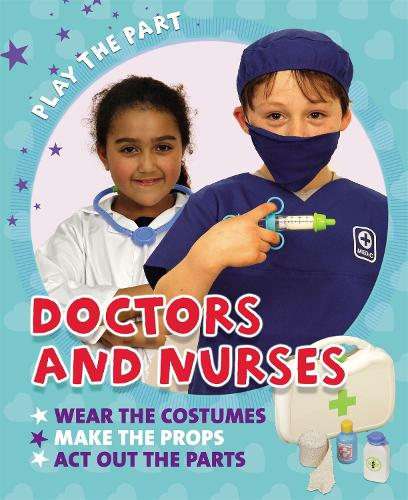 Play the Part: Doctors and Nurses (Paperback)