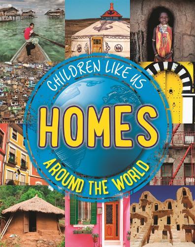 Homes Around the World - Children Like Us (Paperback)