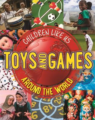 Children Like Us: Toys and Games Around the World - Children Like Us (Paperback)