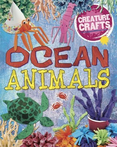 Creature Crafts: Ocean Animals - Creature Crafts (Paperback)