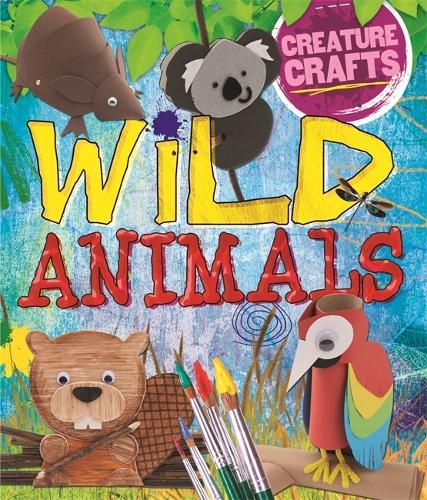 Creature Crafts: Wild Animals - Creature Crafts (Paperback)