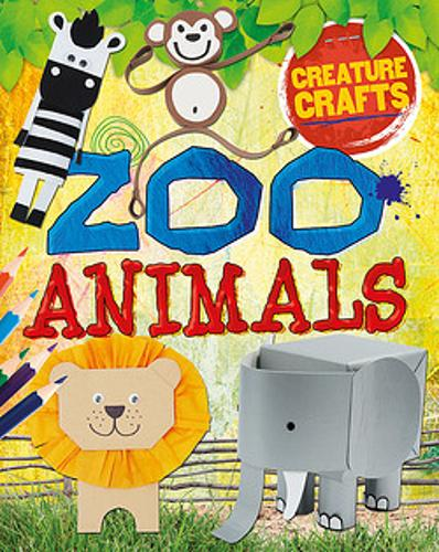 Creature Crafts: Zoo Animals - Creature Crafts (Paperback)
