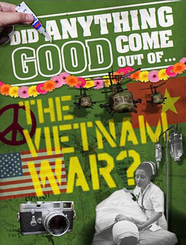 Did Anything Good Come Out of... the Vietnam War? - Did Anything Good Come Out Of (Paperback)