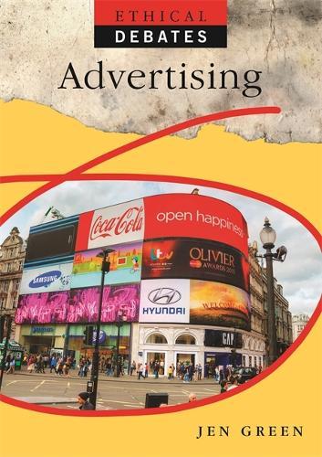 Ethical Debates: Advertising - Ethical Debates (Paperback)