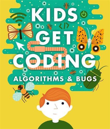 Kids Get Coding: Algorithms and Bugs - Kids Get Coding (Paperback)