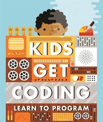 Kids Get Coding: Learn to Program - Kids Get Coding (Paperback)