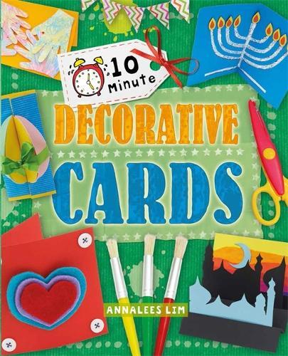 10 Minute Crafts: Decorative Cards - 10 Minute Crafts (Paperback)