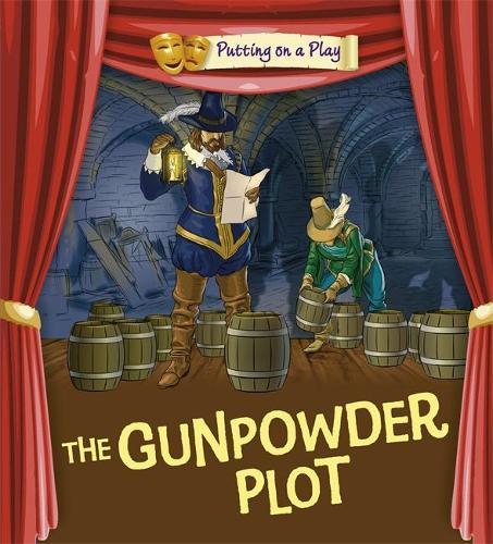 Putting on a Play: Gunpowder Plot (Paperback)