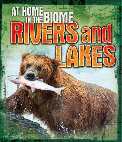 At Home in the Biome: Rivers and Lakes - At Home in the Biome (Paperback)