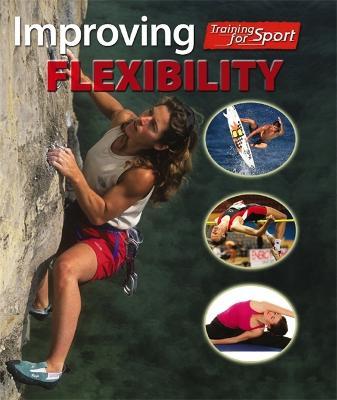 Training For Sport: Improving Flexibility - Training For Sport (Paperback)