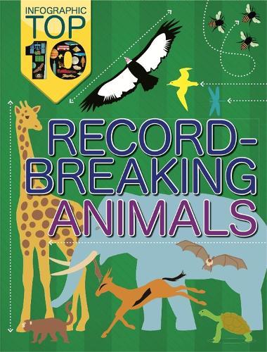 Infographic: Top Ten: Record-Breaking Animals - Infographic: Top Ten (Paperback)