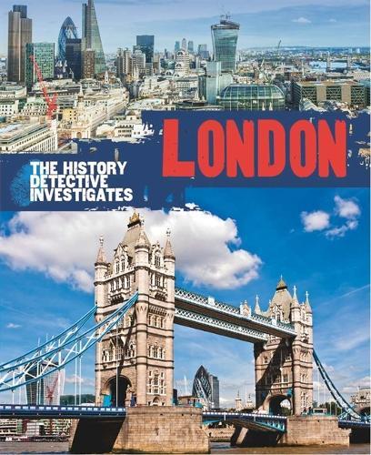 The History Detective Investigates: London - History Detective Investigates (Hardback)