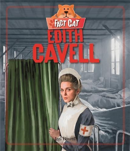 Fact Cat: History: Edith Cavell - Fact Cat: History (Hardback)