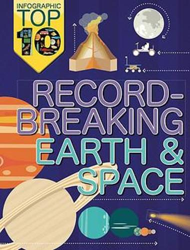 Infographic: Top Ten: Record-Breaking Earth and Space - Infographic: Top Ten (Paperback)